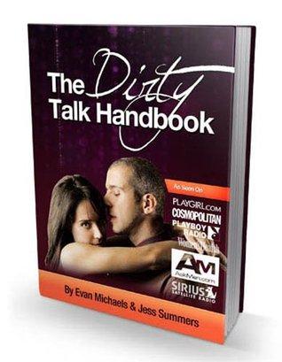 The Dirty Talk Handbook - How To Talk Dirty To Men