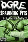 The Ogre Spawning Pits: The Ogre King