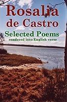 Rosalia de Castro Selected Poems Rendered Into English Verse