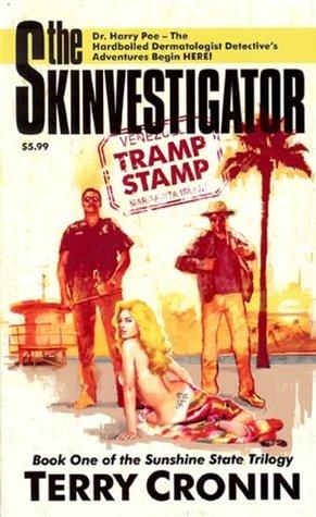 The Skinvestigator: Tramp Stamp (The Sunshine State Trilogy)