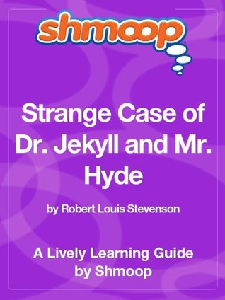 Dr. Jekyll and Mr. Hyde: Shmoop Study Guide