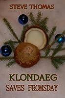 Klondaeg Saves Fromsday