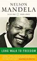 A Long Walk to Freedom: 1918-1962: Early Years, 1918-1962 v. 1