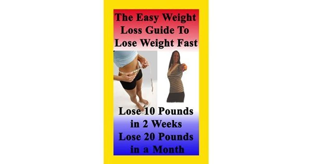 The Easy Weight Loss Guide To Lose Weight Fast How To Lose 10