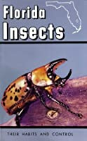 Florida Insects: Their Habits and Control