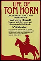 Life of Tom Horn - Government Scout and Interpreter (Annotated)