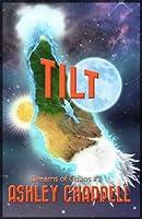 Tilt (Dreams of Chaos #2)