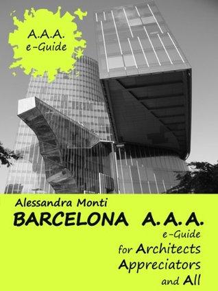Barcelona A.A.A. (e-Guide for Architects, Appreciators and All)