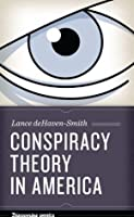 Conspiracy Theory in America (Discovering America)