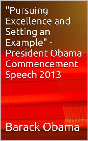 Pursuing Excellence and Setting an Example - President Obama Commencement Speech 2013