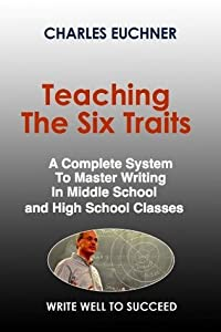 Teaching the Six Traits: The Writing Code's Guide for Teachers