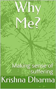 Why Me?: Making sense of suffering