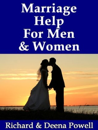 Marriage Help For Men & Women: Advice & Guidance To Help Fix Issues Related To Romance, Relationships, Communication, Love & Other Matters In Married Life - A Couples Self Help Guide Book
