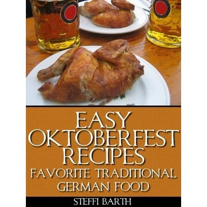 Easy oktoberfest recipes favorite traditional german food by easy oktoberfest recipes favorite traditional german food by steffi barth forumfinder Image collections