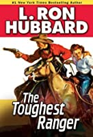 Toughest Ranger, The (Stories from the Golden Age)