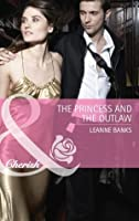 The Princess and the Outlaw (Mills & Boon Cherish) (Royal Babies - Book 1)