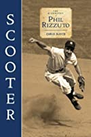 Scooter: The Biography of Phil Rizzuto