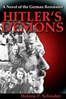 Hitler's Demons: A Novel of the German Resistance