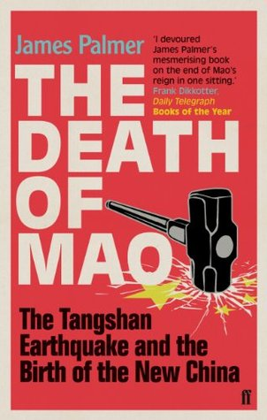 The Death of Mao: The Tangshan Earthquake and the Birth of the New China