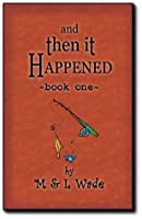 And Then It Happened - Book 1