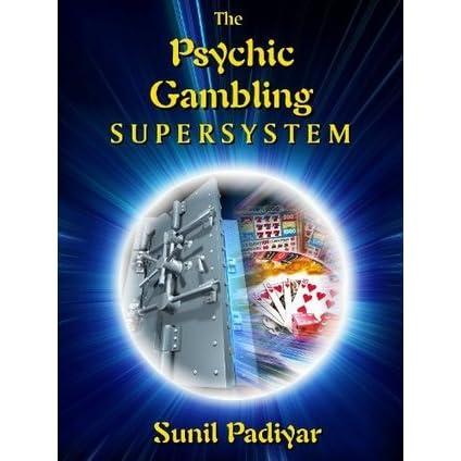 Psychic gambling supersystem sunil padiyar vida guera pokies