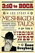 3:10 to Boca and Other Meshugeh Tales of the Yiddish West