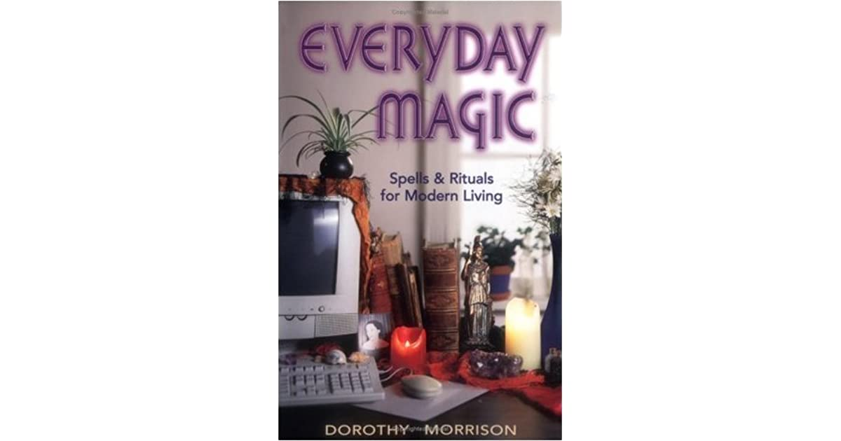 everyday magic spells and rituals for modern living
