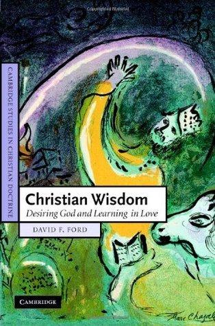 Christian Wisdom Desiring God and