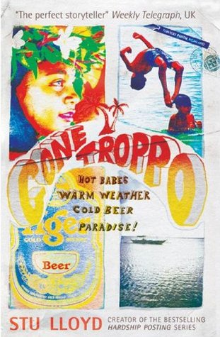 Gone Troppo: Hot Babes, Warm Weather, Cold Beer. Paradise!