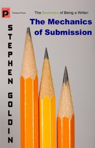 The Mechanics of Submission (The Business of Being a Writer)