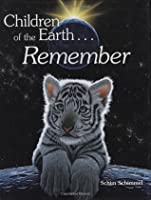 Children Of The Earth...Remember
