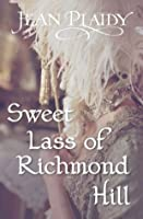 Sweet Lass of Richmond Hill: (Georgian Series)