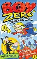 The Petrifying Plot Of The Plummeting Pants (Boy Zero Wannabe Hero #1)
