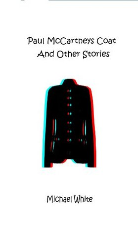 Paul McCartney's Coat and Other Stories