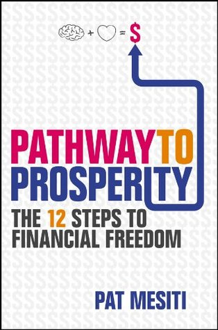 Pathway to Prosperity: The 12 Steps to Financial Freedom
