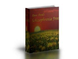 Schizophrenia: How to Free Yourself from Schizophrenia