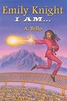 Emily Knight : I AM...