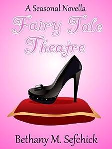 Fairy Tale Theater (Aphrodite's Closet, #2)