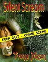 Silent Scream A True Crime