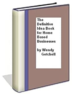 The Definitive Idea Book for Home Based Business