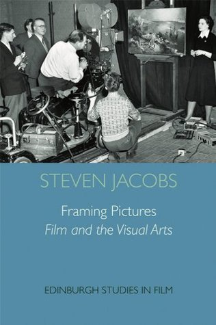 Framing Pictures Film and the Visual Arts