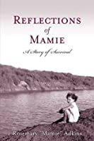 Reflections of Mamie: A Story of Survival
