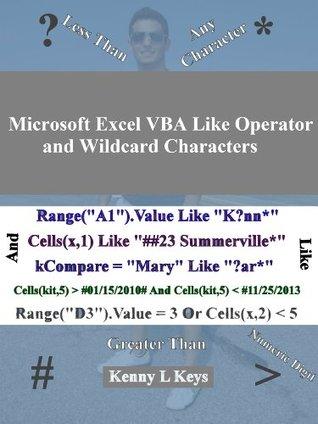 Microsoft Excel VBA Like Operator and Wildcard Characters