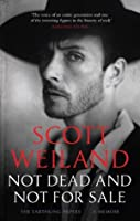Not Dead and Not For Sale: A Memoir