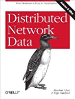 Distributed Network Data: From Hardware to Data to Visualization