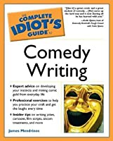 The Complete Idiot's Guide to Comedy Writing (The Complete Idiot's Guide)
