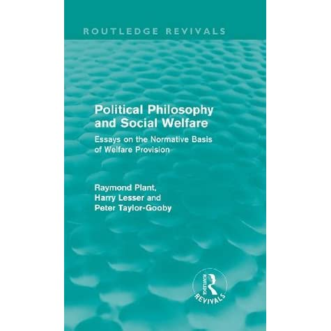 Science Topics For Essays Political Philosophy And Social Welfare Routledge Revivals Essays On The  Normative Basis Of Welfare Provisions Volume  By Raymond Plant Thesis Statement For An Argumentative Essay also Sample Essays For High School Students Political Philosophy And Social Welfare Routledge Revivals Essays  Topics For Argumentative Essays For High School