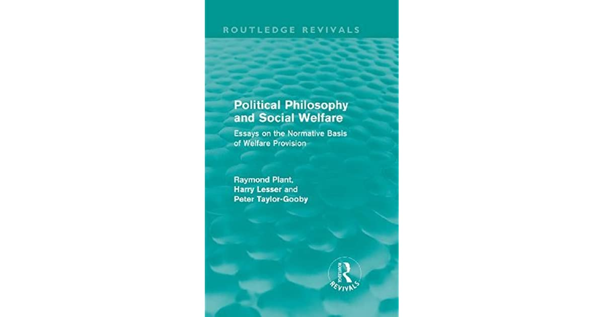 Fahrenheit 451 Essay Thesis Political Philosophy And Social Welfare Routledge Revivals Essays On The  Normative Basis Of Welfare Provisions Volume  By Raymond Plant Computer Science Essay Topics also Science And Technology Essay Topics Political Philosophy And Social Welfare Routledge Revivals Essays  Essay On English Language