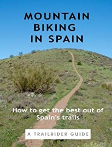 The Trailrider Guide to Mountain Biking in Spain