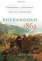Shenandoah 1862: Stonewall Jackson's  Valley Campaign (Civil War America): Stonewall Jackson's Valley Campaign